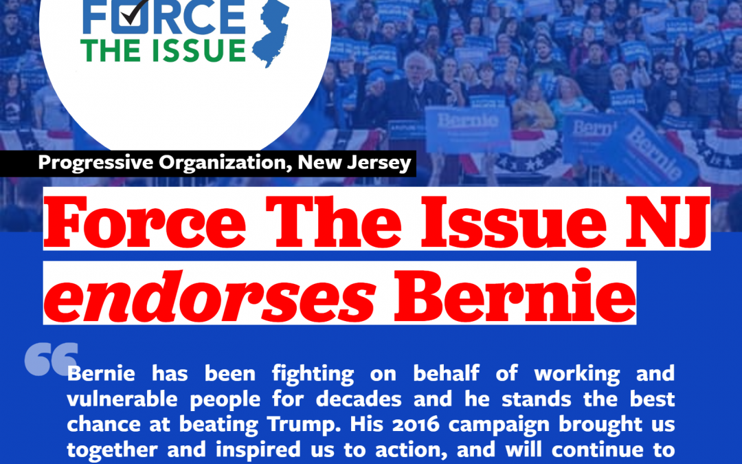 Force The Issue NJ Endorses Bernie Sanders for President